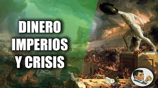 DINERO: Imperios y Crisis   Su historia y destrucción (2/4)
