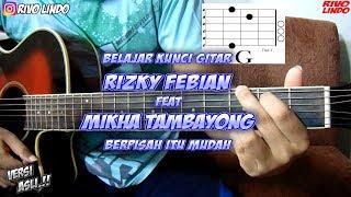 CHORD ASLI Rizky Febian Ft Mlkha Tambayong   Berpisah Itu Mudah (tutorial Chord Gitar)