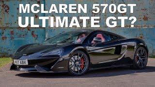 McLaren 570GT - Supercar or Grand Tourer?
