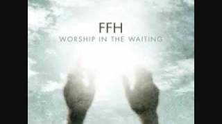 FFH - In Christ Alone