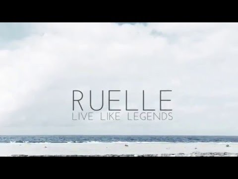 Live Like Legends (Song) by Ruelle