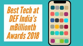 mBillionth Awards 2018: Technology at its best