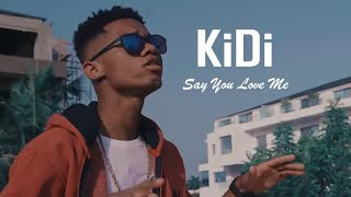 KiDi   Say You Love Me (Official Video)