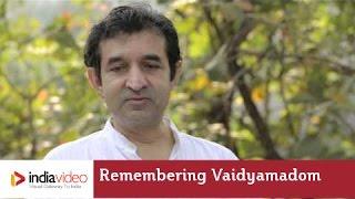 Remembering Vaidyamadham