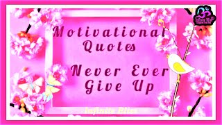 Motivational Quotes - Never Ever Ever Give Up!