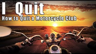 How to Quit a Motorcycle Club