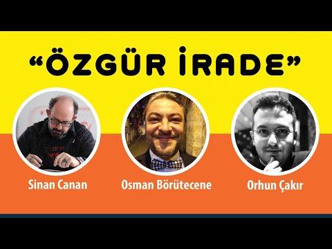 Özgür İrade - Sinan Canan / Osman Börütecene / Orhun Çakır