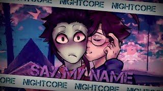 say my name nightcore english - TH-Clip