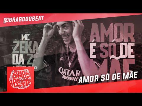 MC Zeka da ZS - Amor é Só de Mãe (DJ Biel Elite) Brabo dos Beats