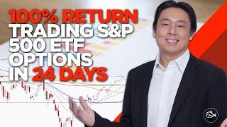 100%+ Return Trading S&P 500 ETF Options in 24 Days