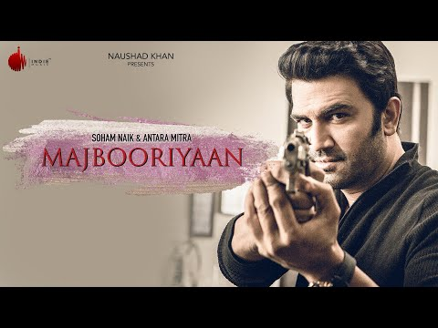 Download Majbooriyaan - Latest Hit Song 2018 | Soham Naik & Antara Mitra | Indie Music Label | Sony Music HD Video