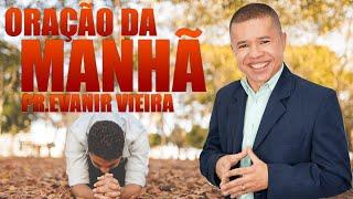 Como deve ser a oração da manhã? Pr.Evanir Vieira