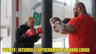 PUYA TV | Interviu Si Antrenament Cu Sandu Lungu