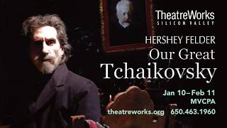 Hershey Felder's OUR GREAT TCHAIKOVSKY at TheatreWorks Silicon Valley