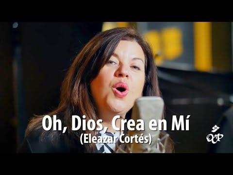 Salmo 50: Oh, Dios, Crea en Mí (Eleazar Cortés)