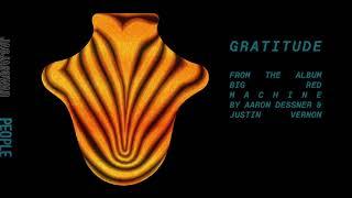Gambar cover Big Red Machine - Gratitude (Official Audio)