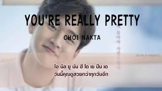 [THAISUB] CHOI NAKTA (최낙타) – YOU'RE REALLY PRETTY (너 정말 예쁘다) A POEM A DAY OST PART 6