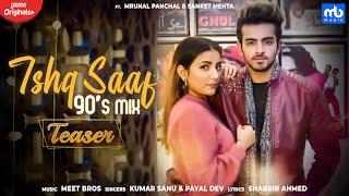 Ishq Saaf 90 S Mix Teaser Meet Bros Kumar Sanu