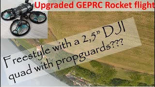 GEPRC Rocket improved Freestyle with a 2 5inch DJI FPV quad?
