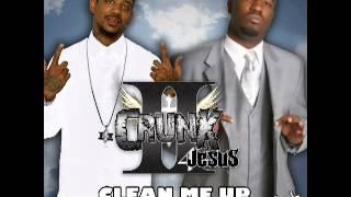 II Crunk 4 Jesus - Clean Me Up (feat. Von Won)