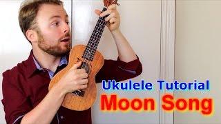 The Moon Song - Karen O (Ukulele Tutorial)