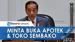 Minta Apotek dan Toko Sembako Tetap Buka Jika Darurat Diterapkan, Jokowi: Penyuplai Kebutuhan Pokok
