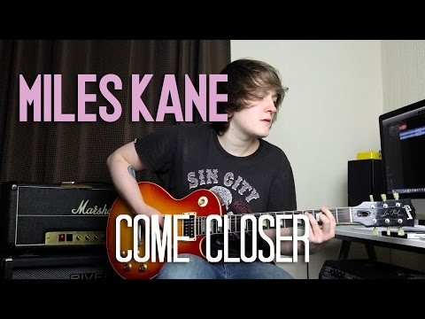 Come Closer - Miles Kane Cover