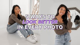 5 WAYS TO LOOK BETTER IN PHOTOS | How To Be More Photogenic