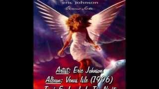 "Eric Johnson | 05-Lonely in the Night (with lyrics) from the album ""Venus Isle"" (1996)"