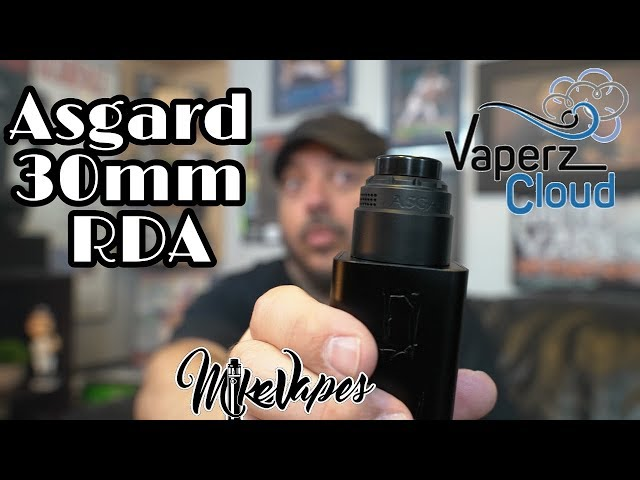 Clouds For Days! - Asgard 30mm RDA By Vaperz Cloud