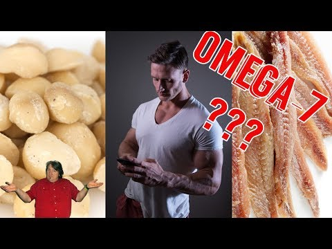 Omega 7: The Forgotten Fat