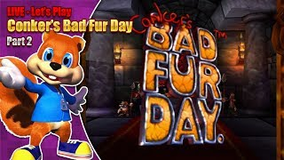 Let's play Conker's Bad Fur Day - Part 2 - Hosted by Shadowcat - LIVE Thursday 11th October 7pm BST