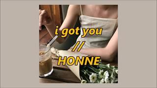 + i got you [lyrics]  // HONNE (ft. nina rogues) +