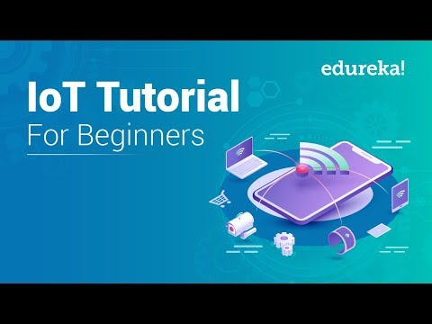 IoT Tutorial for Beginners | Internet of Things (IoT) | IoT Training | IoT ...