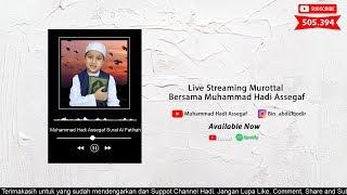 Live Streaming Murottal Bersama Muhammad Hadi Aseggaf Livest...