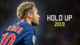 Neymar Jr 2018/2019 ● Hold Up | Skills & Goals