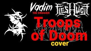 "(Video) FLESHWOLF/VADIM - ""Troops of Doom"" cover"
