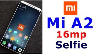 Mi A2 Release Date In India, Price, Specifications, Features