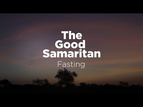 The Good Samaritan: Fasting