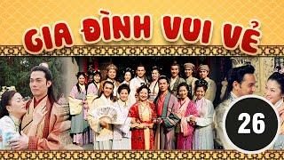 Gia đình vui vẻ 26/164 (tiếng Việt) DV chính: Tiết Gia Yến, Lâm Văn Long; TVB/2001