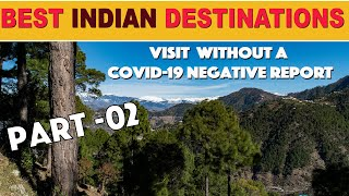 Best Indian Places you can Visit Right Now without a Covid 19 Negative Report