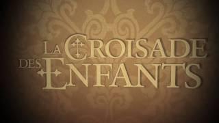 Bande annonce La Croisade des Enfants - Bande annonce - CROISADE DES ENFANTS (LA)