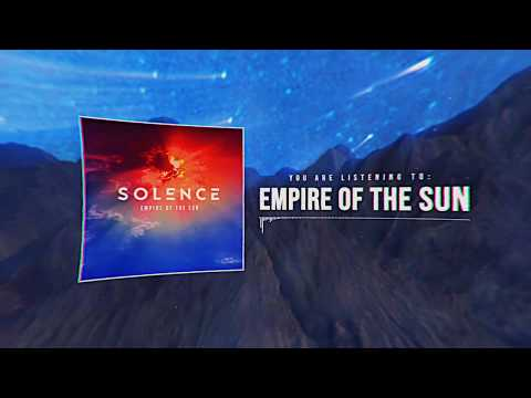 Solence - Empire Of The Sun (Official Lyric Video)