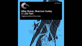 Mike Shiver feat. Shannon Hurley - A Little Rain (Original Mix)