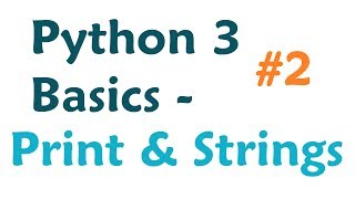 Python 3 Tutorial: Print Function and Strings
