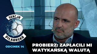 """""""Sekcja Piłkarska"""" #14. Michał Probierz: To nie jest tak, że my jesteśmy debilami"""