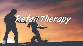 ROSIE – Retail Therapy (Lyrics)