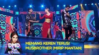 MEMANG KEREN TERUS! Musbrother [MIRIP MANTAN] - DMD Ayu And Friends (17/12)