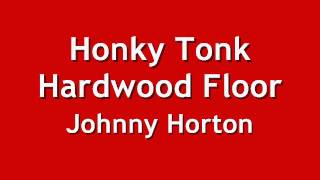 Honky Tonk Hardwood Floor - Johnny Horton