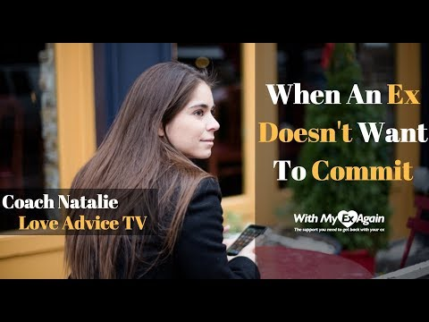 My Ex Doesn't Want To Commit But Reaches Out To Me: Dating Advice To Be With The One You Love
